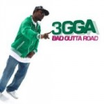 3gga – Bad Outta Road