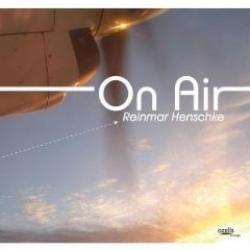 Reinmar Henschke - On Air - Review