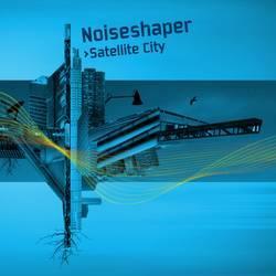 Noiseshaper - Satellite City