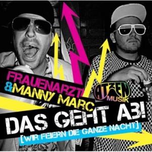FRAUENARZT & MANNY MARC - Das geht ab!