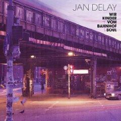 Jan Delay Wir Kinder Vom Bahnhof Soul