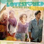 Lovestoned –  Rising Girl VÖ: 28.08.2009