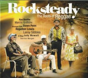 Rocksteady – The Roots Of Reggae