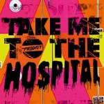 The Prodigy – Take Me To The Hospital