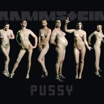 Rammstein – Pussy – Vö: 18.09.09