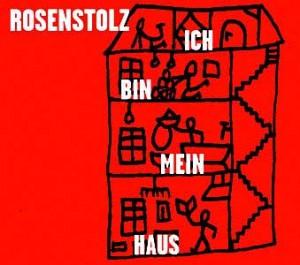 Rosenstolz-Ich-bin-Mein-Haus