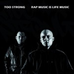 too strong - rap music is life music