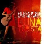 """Eileen Rose """"Luna Turista""""  VÖ: 16.10.09"""