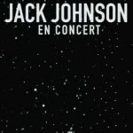 Jack Johnson meldet sich mit beeindruckenden LIVE-DVD/CD-Paket zurück!