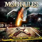 "Mob Rules ""Radical Peace "" VÖ: 13.11.09"