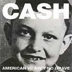 Johnny Cash – Am 26.02 erscheint mit AMERICAN VI: AIN'T NO GRAVE der letzte Teil der legendären Reihe