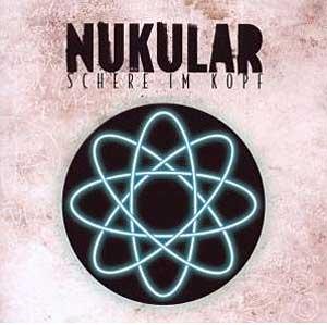 Nukular - Schere im Kopf