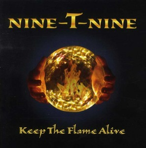 Nine-T-Nine - Keep The Flame Alive - Cover