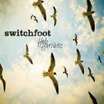 "SWITCHFOOT – ""Hello Hurricane"""