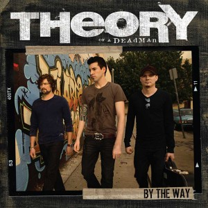 "THEORY OF A DEADMAN, ""By The Way"""