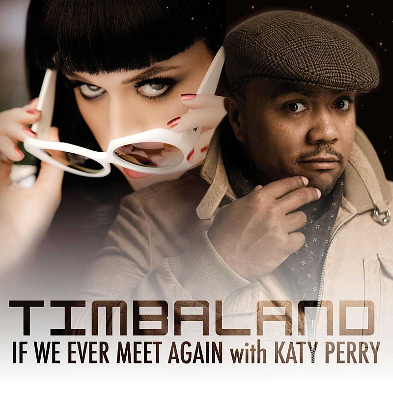 timbaland feat katy perry if we ever meet again video