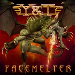 Y & T - Facemelter