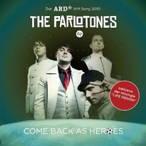 The-Parlotones- Come Back As Heroes