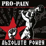 "Pro-Pain ""Absolute Power"" –  VÖ: 07.05.10"