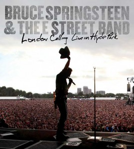 "BRUCE SPRINGSTEEN - ""London Calling: Live In Hyde Park"""