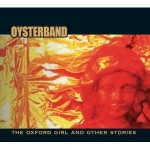 Oysterband – The Oxford Girl And Other Stories – Review