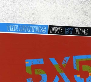 The-Hooters-Five-By-Five
