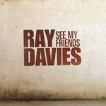 Ray Davies - See My Friends