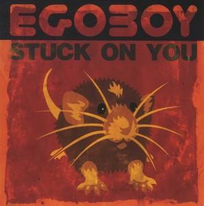 Egoboy - Stuck on You