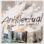"Antillectual – ""Start from Scratch"" – Review"