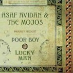 "ASAF AVIDAN & THE MOJOS: Neues Album ""Poor Boy – Lucky Man"""