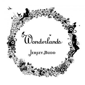 "Jersey Budd - ""Wonderlands"""