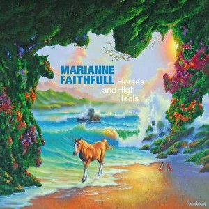 Marianne Faithfull - Horses and High Heels