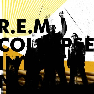 R.E.M._Collapse_Into_Now