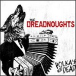 "The Dreadnoughts – ""Polka´s not dead"" – Review"