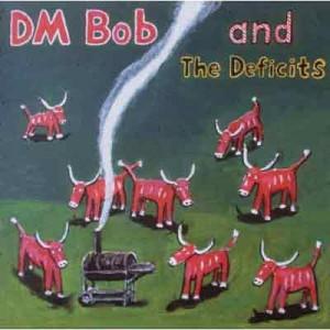 DM Bob & The Deficits