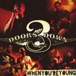 "3 Doors Down – ""When You're Young"""