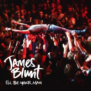 James Blunt - I´ll Be Your Man