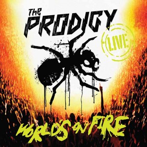 The Prodigy - The World's On Fire