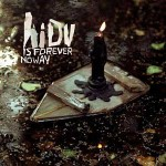 "Hope I Die Virgin – ""Is Forever No Way"" – Review"