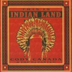 "Cody Canada & The Departed – ""This Is Indian Land"" – Review"