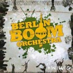"Berlin Boom Orchester – ""Hin und weg"" – Review"