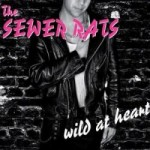 "The Sewer Rats – ""wild at heart"" – Review"