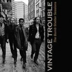"Vintage Trouble – ""The Bomb Shelter Sessions"""