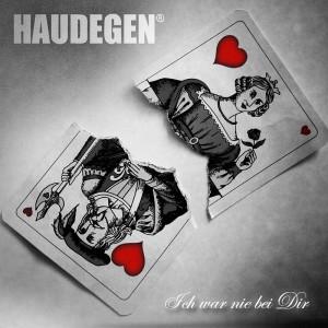 Haudegen - Ich war nie bei dir