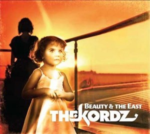 "THE KORDZ - ""The Beauty & The East"""