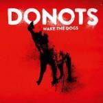 Donots  – das Album kann nicht warten – Titelsong WAKE THE DOGS schon jetzt zum kostenlosen Download
