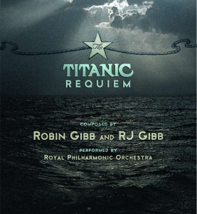 The Royal Philharmonic Orchestra - THE TITANIC REQUIEM composed by Robin Gibb und RJ Gibb