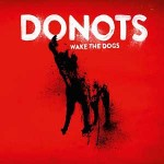 "Donots – ""Wake The Dogs"" – Review"