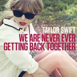 Taylor Swift - We Are Never Ever Getting Back Together