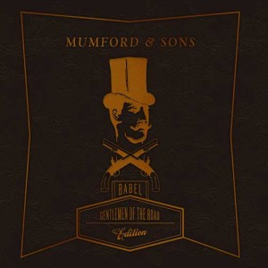 Mumford And Sons -Gentleman Of The Road -Edition-(Babel)